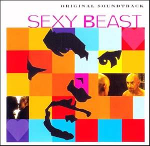 Sexy beast music are